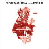Crosstown Rebels present SPIRITS III von Various Artists