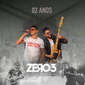 02 Anos (Ao Vivo) de Zero 3