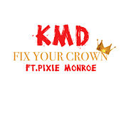 Fix Your Crown by KMD