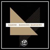Banging Bangers von Dabow