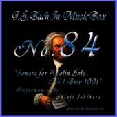 Bach In Musical Box 84 / Sonata for Violin Solo No.1 Bwv 1001 by Shinji Ishihara