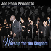 Worship for the Kingdom (Live) by Joe Pace