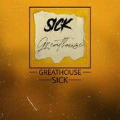 Sick de Greathouse