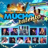 Tengo Talento Mucho Talento Tercera  Temporada by Various Artists