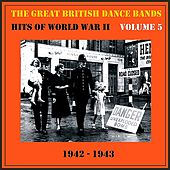 The Great British Dance Bands - Hits of WW II, Vol. 5 von Various Artists