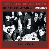 The Great British Dance Bands - Hits of WW II, Vol. 6 von Various Artists