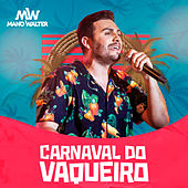 Carnaval do Vaqueiro by Mano Walter