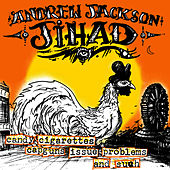 Candy Cigarettes, Capguns, Issue Problems! and Such by Andrew Jackson Jihad