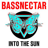 Into the Sun de Bassnectar