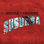 Suburba by House Of Heroes