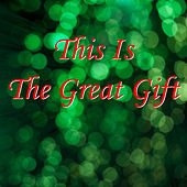 This Is the Great Gift - Single de Ray Lynch