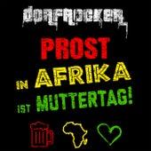 Prost, in Afrika ist Muttertag von Dorfrocker