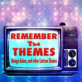 Remember the Themes - Manga Anime, and Other Cartoon Themes by Coded Channel