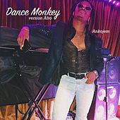 Dance Monkey by Ankojem