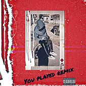 You Played (Remix) by Lilouie