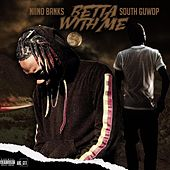 Betta With Me by South Guwop