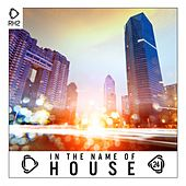 In the Name of House, Vol. 24 von Various Artists