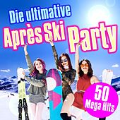 Die Ultimative Après Ski Party: 50 Mega Hits von Various Artists