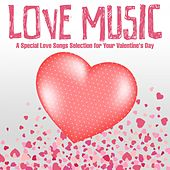Love Music (A Special Love Songs Selection for Your Valentine's Day) by Various Artists