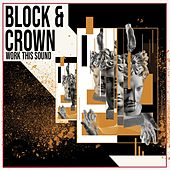 Work This Sound de Block and Crown