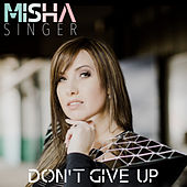 Don't Give Up by Misha Singer