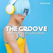 The Groove (Selected by Dj Global Byte) von Various Artists