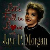Let's Fall in Love With Jaye P. Morgan by Jaye P. Morgan