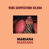 Mariana by The Royston Club
