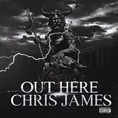 Out Here by Chris James