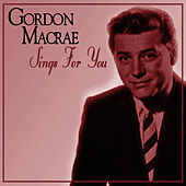 Sings for You by Gordon MacRae