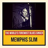 The World's Foremost Blues Singer by Memphis Slim