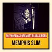 The World's Foremost Blues Singer von Memphis Slim