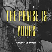 The Praise Is Yours de James O'Leary