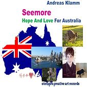 Seemore Hope and Love for Australia by Andreas Klamm