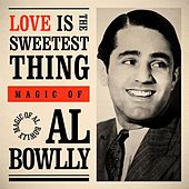 Love Is the Sweetest Thing: Magic Of di Al Bowlly (2)
