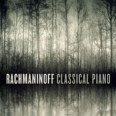 Rachmaninoff Classical Piano by Various Artists