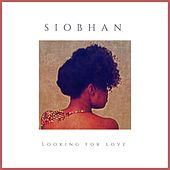 Looking for Love by Siobhan