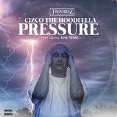Pressure (feat. Mac Mall) by Cizco the Hoodfella