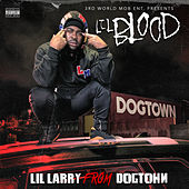 Lil Larry From DogTown von Lil Blood