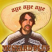 Aye, Aye, Aye - Single von Mustard Plug
