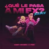Qué Le Pasa a Mi Ex (Remix) de Andy Rivera
