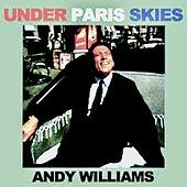 Under Paris Skies (Remastered) by Andy Williams