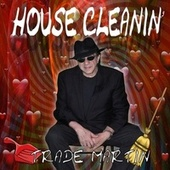House Cleanin' by Trade Martin