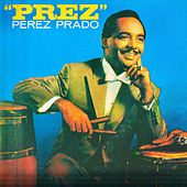 ''Prez'' (Remastered) by Perez Prado