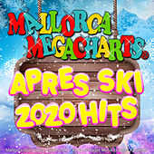 Mallorca Megacharts Apres Ski 2020 Hits (Mallorcastyle meets Hüttenstyle - Party Schlager Hits bis zum Karneval) de Various Artists