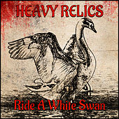 Ride a White Swan by Heavy Relics