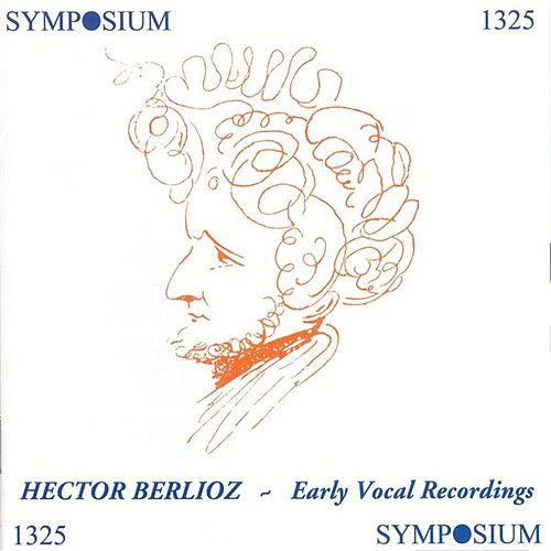 Berlioz: Early Vocal Recordings (1903-1930) von Various Artists