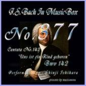 J.S.Bach:Uns ist ein Kind geboren, BWV 142 (Musical Box) de Shinji Ishihara