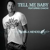 Tell Me Baby by Mika Mendes