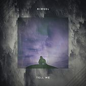 Tell Me by Rimsel